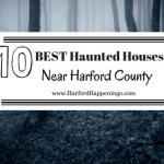 The 10 Best Haunted Attractions Within Driving Distance of Harford County!