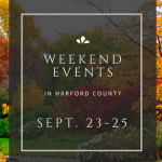 Weekend Events in Harford County | September 23-25