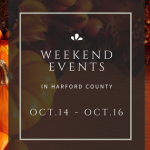 Weekend Events in Harford County | October 14 – 16