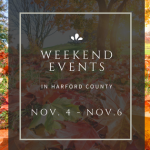 Weekend Events in Harford County | November 4 – 6
