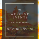Weekend Events in Harford County | November 18-20