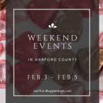 Weekend Events in Harford County | February 3-5