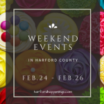 Weekend Events in Harford County | February 24-26