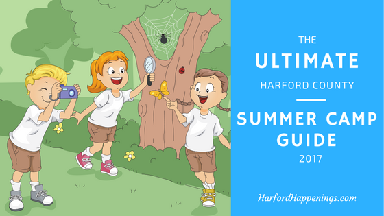 The Ultimate 2017 Harford County Summer Camp Guide!