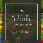 Weekend Events in Harford County | March 10-12