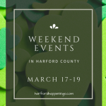 Weekend Events in Harford County | March 17-19