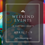 Weekend Events in Harford County | April 7-9