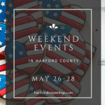 Weekend Events in Harford County | May 26-28
