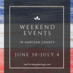 Weekend Events in Harford County | June 30 – July 4