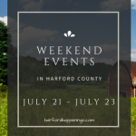 Weekend Events in Harford County | July 21 – July 23