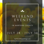 Weekend Events in Harford County | July 28 – July 30