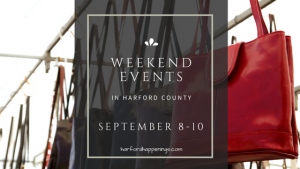 Weekend Events in Harford County | September 8-10