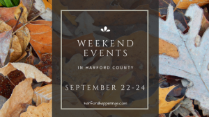 Weekend Events in Harford County | September 22-24