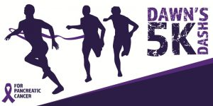3rd Annual Dawn's 5K Dash – Helping Families Fight Pancreatic Cancer