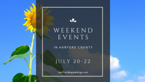 Weekend Events in Harford County | July 20-22