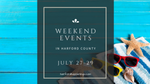 Weekend Events in Harford County | July 27-29