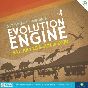 Win Tickets To Evolution Engine at the B & O Railroad Museum – July 28-29