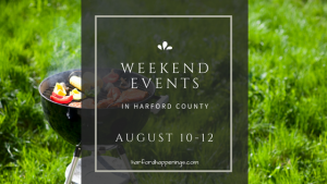 Weekend Events in Harford County | August 10-12