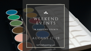 Weekend Events in Harford County | August 17-19