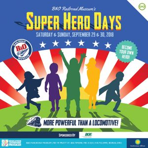 Win Tickets To Super Hero Days at the B & O Railroad Museum – September 29-30