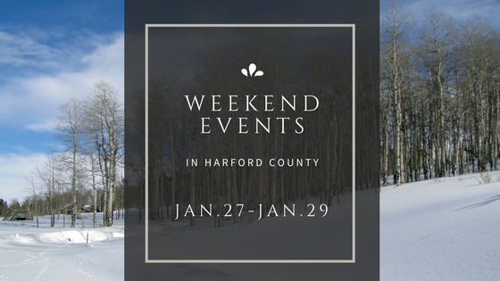 Weekend Events in Harford County | January 27-29