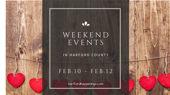 Weekend Events in Harford County | February 10-12