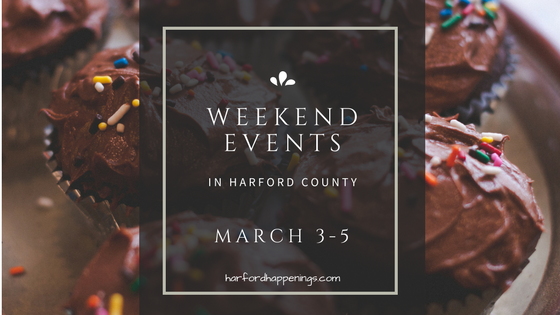Weekend Events in Harford County | March 3-5