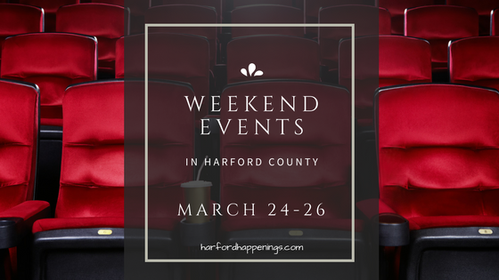 Weekend Events in Harford County | March 24-26