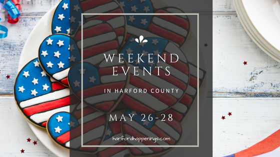Weekend Events in Harford County   May 26-28