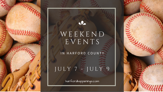 Weekend Events in Harford County | July 7 – July 9