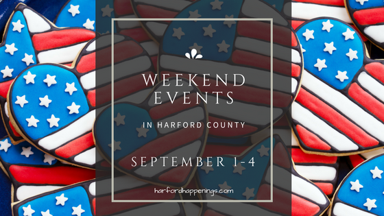 Weekend Events in Harford County | September 1 – 4