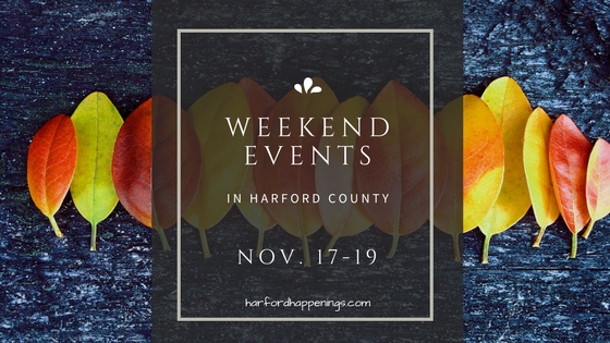 Weekend Events in Harford County | November 17-19