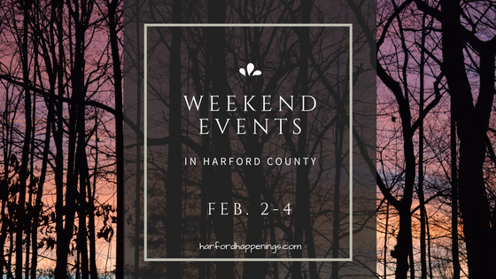 Weekend Events in Harford County | February 2-4