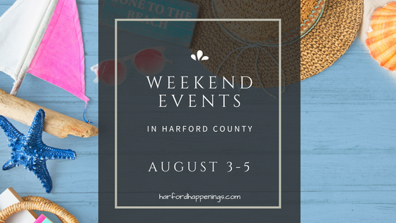 Weekend Events in Harford County | August 3-5