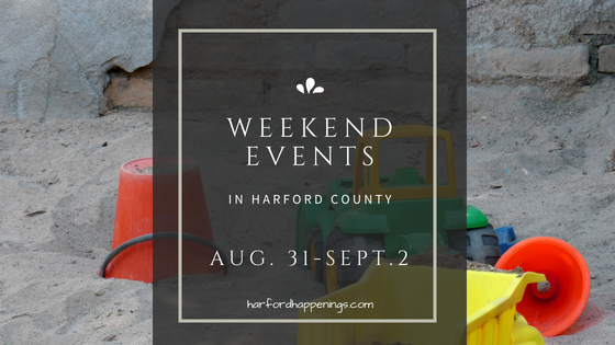Weekend Events in Harford County | August 31 – September 2