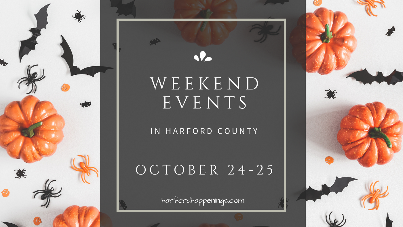Weekend Events in Harford County | October 24-25